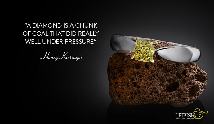 """A diamond is a chunk of coal that did really well under pressure"