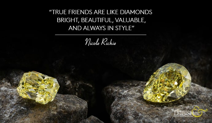 True friends are like diamonds - bright, beautiful, valuable, and always in style